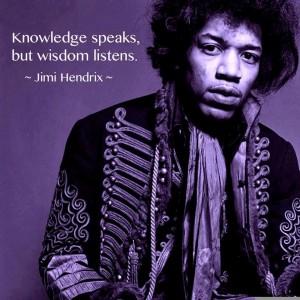 """knowledge speaks but wisdom listens"""