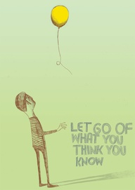 let go of ehat you think you know