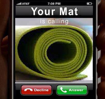 your mat is calling